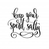 Keep Your Spirit Salty - Hand Lettering Travel Inscription Text, Journey Positive Quote poster
