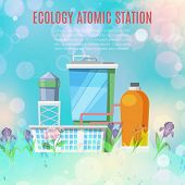 Ecology Atomic Station And Environmental Conservation Concept With Plants, Factory, Nuclear Stations poster