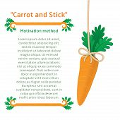Motivation method to get the carrot.