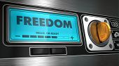 Freedom on Display of Vending Machine.