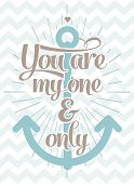 ou are my one and only - Love Typographical Background