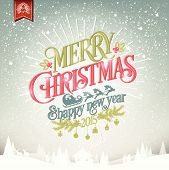 Merry Christmas And Happy New Year Vintage Christmas Background With Typography