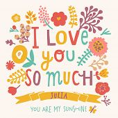 I love you so much. Gentle floral card with vintage flowers and concept text in bright colors. Stylish Valentines card