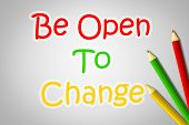 Be Open To Change Concept