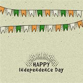 pic of indian independence day  - National tricolor bunting decorated greeting card for Happy Indian Independence Day celebration - JPG