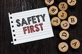 Word Writing Text Safety First. Business Concept For Avoid Any Unnecessary Risk Live Safely Be Caref poster