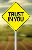 Creative sign with the message - Trust in You