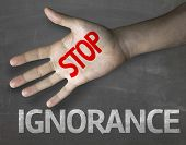 Creative composition with the message Stop Ignorance