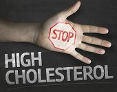 foto of lipids  - Educational and Creative composition with the message Stop High Cholesterol on the blackboard - JPG