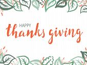 Thanksgiving Lettering. Celebration Calligraphy Quote And Decorative Elements For Season Postcard, I poster