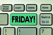 Handwriting Text Writing Friday. Concept Meaning Last Day Of Working Week Start Weekend Relax Time H poster