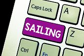 Word Writing Text Sailing. Business Concept For Action Of Sail In Ship Or Boat Sport Travel Nautical poster
