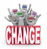 Un equipo o grupo de personas que detrás de la palabra cambio, cada una con un diferente repr término o frase