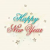 Stylish colorful text decorated with stars, greeting card design for Happy New Year celebrations.
