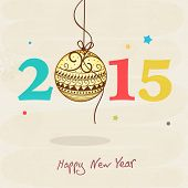 Beautiful greeting card design for Happy New Year 2015 celebrations with colorful text and Christmas ball on beige background.