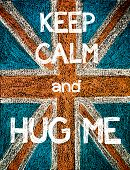 Постер, плакат: Keep Calm and Hug Me