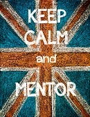 pic of mentoring  - Keep Calm and Mentor. United Kingdom (British Union jack) flag vintage hand drawing with chalk on blackboard humor concept image - JPG