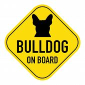 picture of bulldog  - french bulldog dog silhouette illustration on yellow placard signshowing the words bulldog on board isolated on white background - JPG