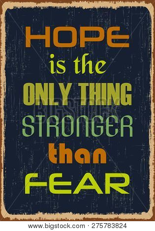Hope Is The Only Thing
