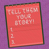 Word Writing Text Tell Them Your Story. Business Concept For Telling Your Demonstratingal Background poster