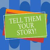 Conceptual Hand Writing Showing Tell Them Your Story. Business Photo Text Telling Your Demonstrating poster