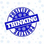 Positive Thinking Round Stamp Seal On Winter Background With Snowflakes. Blue Vector Rubber Imprint  poster