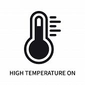 High Temperature On A Thermometer Icon Isolated On White Background. High Temperature On A Thermomet poster