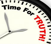 Time For Truth Message Showing Honest And True