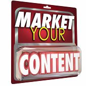 Market Your Content 3d Word in package to illustrate selling your information as a product or service to customers with advertising and promotion
