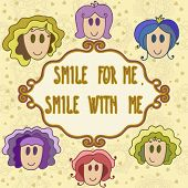 Lovely Greeting Card With Smiling Faces And Frame - Smile With Me