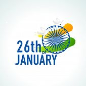 Beautiful text 26th of January with Ashoka Wheel, flying pigeon and national flag color for Indian Republic Day celebration.
