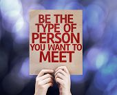 Be The Type of Person You Want to Meet written on colorful background with defocused lights