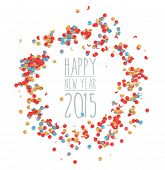 foto of confetti  - Happy new Year eve celebration 2015 with colorful confetti template background - JPG