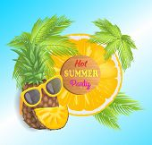 Hot Summer Party Pineapple With Sunglasses And Slice. Tropical Fruit Ring Symbolizing Sun And Sunshi poster