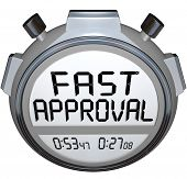 The words Fast Approval on a stopwatch or timer to illustrate speed in response and answer when applying for a mortgage, loan or waiting on a credit check or acceptance