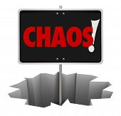 Chaos word on a sign in a hole to illustrate a problem, trouble, turmoil, danger or chaotic mess that you should either avoid or solve