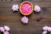 Pink Spa Salt For Aroma Therapy With Flower Fragrance On Wooden Background Top View poster