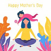 Mothers Day Cute Illustration. Mother And Son. Mother Is Meditating In A Lotus Pose With A Cute Naug poster