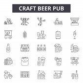 Craft Beer Pub Line Icons, Signs Set, Vector. Craft Beer Pub Outline Concept, Illustration: Craft, P poster
