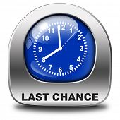 last chance final opportunity or call now or never