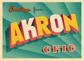 Vintage Touristic Greeting Card - Akron, Ohio - Vector EPS10. Grunge effects can be easily removed f