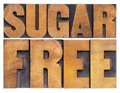 sugar free -nutrition concept - isolated text in vintage letterpress wood type