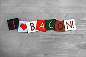 I Love Bacon, Sign Series For Meats, Sausages And Cooking.