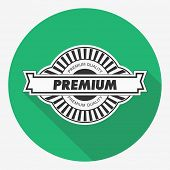 Premium quality label. Vector illustration. Flat design.