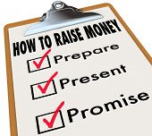 How to Raise Money words on a clipboard with checklist for Prepare, Present and Promise to convince venture capital investors to support your new company or business