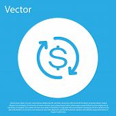 Blue Return Of Investment Icon Isolated On Blue Background. Money Convert Icon. Refund Sign. Dollar  poster
