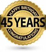 Happy Birthday 45 Years Gold Label, Vector Illustration