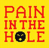 8-bit Pixel-art Pain In The Hole Message