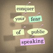Conquer your fear of public speaking words on papers pinned to a bulletin board, advice to overcome