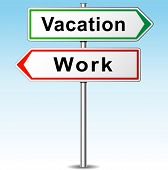Vacation And Work Direction Sign